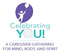 Celebrating You! A fun and relaxing day for family caregivers